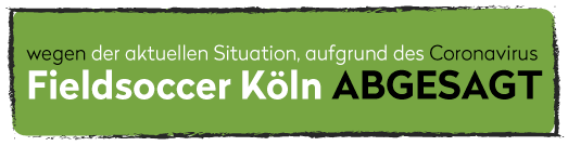 Fieldsoccer Köln 2020 abgesagt wegen Corona